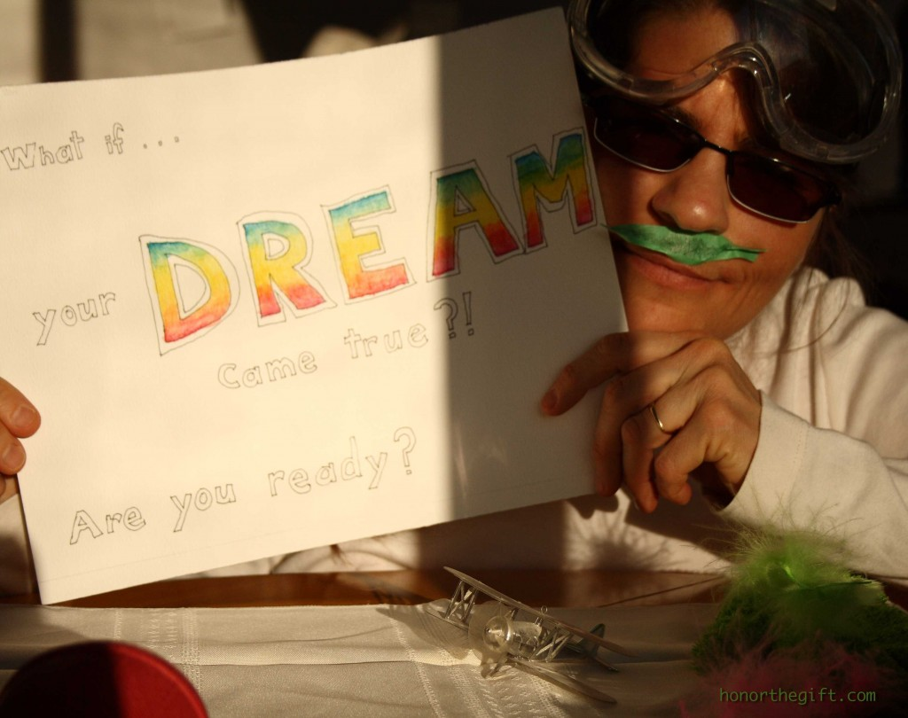 What if your dreams came true?